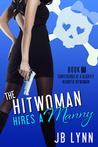 The Hitwoman Hires a Manny by J.B. Lynn