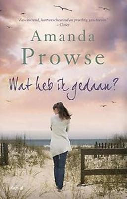 Ebook Wat heb ik gedaan? by Amanda Prowse DOC!