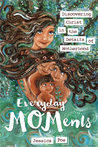 Everyday MOMents by Jessica Poe
