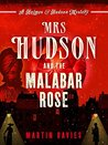 Mrs Hudson and the Malabar Rose (A Sherlock Holmes & Mrs Hudson Mystery)