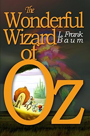 The Wonderful Wizard of Oz : [Illustrated] [More Than 110 Pictures Included] [Free Audio Links]