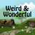 Weird and Wonderful