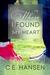 Where I Found My Heart by C.E. Hansen