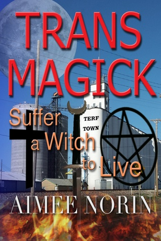 Trans Magick: Suffer a Witch to Live
