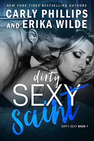 Dirty Sexy Saint (Dirty Sexy, #1) by Carly Phillips