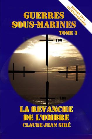 La revanche de l'Ombre, guerres sous-marines, tome 3