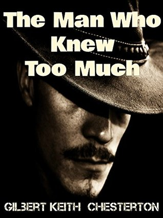 The Man Who Knew Too Much: The Original Detective Mystery (Annotated)