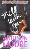 Melt With You (A Totally '80s Romance, #1)