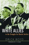 White Allies in the Struggle for Racial Justice by Drick Boyd