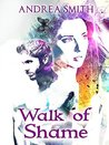 Walk of Shame by Andrea  Smith