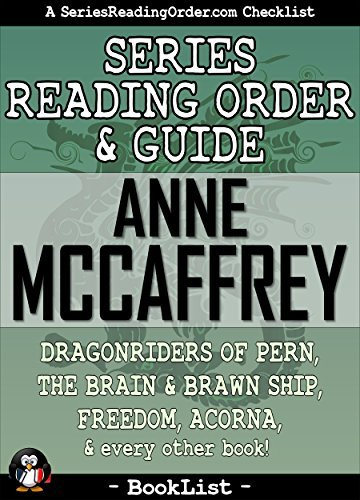 Anne McCaffrey Series Reading Order & Guide: Dragonriders of Pern, The Brain & Brawn Ship, Freedom, Acorna, and every other book! (SeriesReadingOrder.com Book List 2)