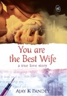 You Are the Best Wife by Ajay K. Pandey
