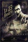 La 25e Heure by Feldrik Rivat