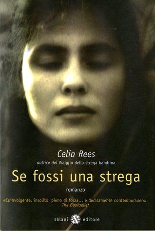 Se fossi una strega by Celia Rees