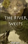 The River Weeps (Panama Girl Book 4)