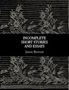 Incomplete Short Stories and Essays by Jamie Berrout