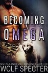 Becoming Omega by Wolf Specter