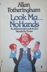 Look Ma No Hands: An Affectionate Look at Our Wonderful Tories