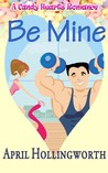 Be Mine by April Hollingworth