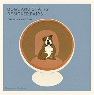Dogs and Chairs: Designer Pairs por Cristina Amodeo