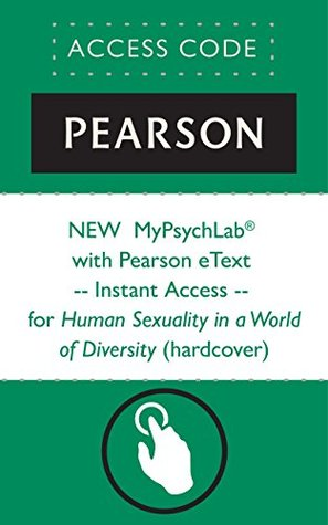 NEW MyPsychLab® with Pearson eText -- Instant Access -- for Human Sexuality in a World of Diversity