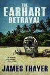 The Earhart Betrayal