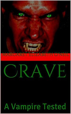 Crave: A Vampire Tested (The Tested Book 1)