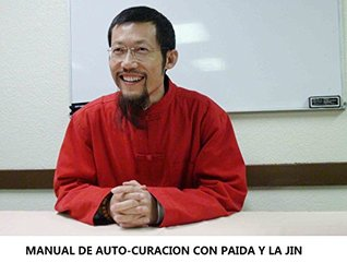 MANUAL DE AUTO-CURACION CON PAIDA Y LA JIN: PaidaLajin Self-Healing