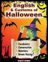 English and Customs of Halloweeen: Vocabulary, Conversation, Monsters & Broom Racing!
