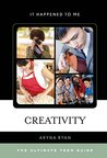 Creativity: The Ultimate Teen Guide (It Happened to Me)