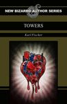 Towers by Karl A. Fischer
