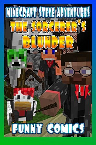 The Sorcerer's Blunder (Minecraft Steve Adventures #6)