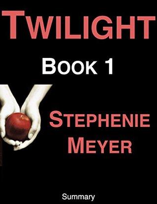 Twilight (The Twilight Saga, Book 1): A Novel by Stephenie Meyer | Summary & Analysis