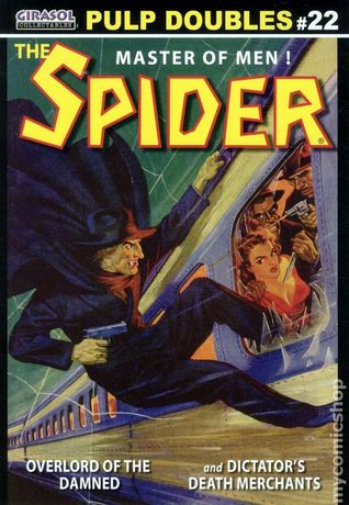 Girasol Pulp Doubles Vol. 22: The Spider - Overlord of the Damned & Dictator's Death Merchants