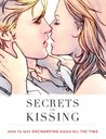Secrets of Kissing: How To Give Enchanting Kisses Every Time
