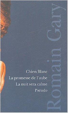 Romain Gary Coffret 4 volumes : Chien Blanc ; La promesse de l'aube ; La nuit sera calme ; Pseudo
