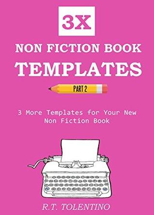 3X NONFICTION BOOK TEMPLATES PART 2 - 2016: 3 More Templates for Your New Non Fiction Book