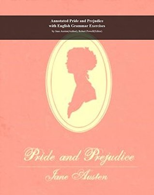 Annotated Pride and Prejudice with English Grammar Exercises: by Jane Austen (Author), Robert Powell