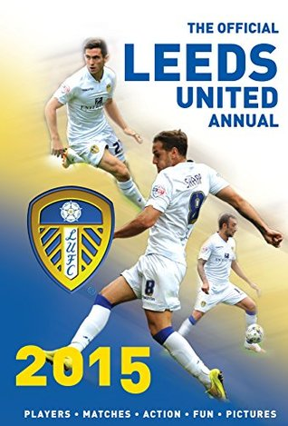 The Official Leeds United Annual 2015 (Annuals)