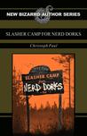 Slasher Camp for Nerd Dorks by Christoph Paul