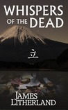 Whispers of the Dead (Miraibanashi, #1)