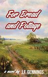 For Bread and Pottage by J.F. Gennings