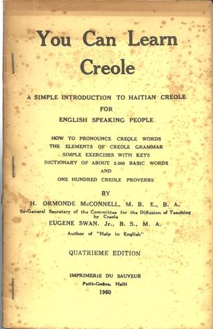 You can learn Creole: A simple introduction to Haitian Creole for English speaking people