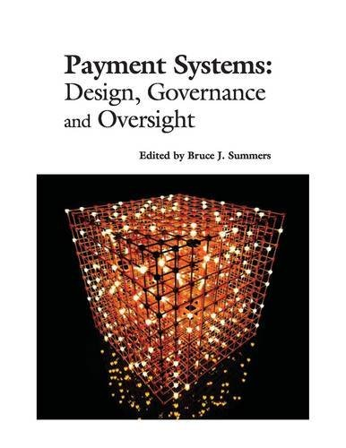 Payment Systems: Design, Governance and Oversight