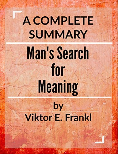 Man's Search for Meaning: by Viktor E. Frankl | A Complete Summary