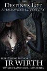 Destiny's Lot: A Halloween Love Story (Twisted Family Holidays #4)