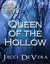 Queen of the Hollow by Jacci DeVera