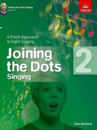 Joining the Dots Singing, Grade 2: A Fresh Approach to Sight-Singing (Joining the dots