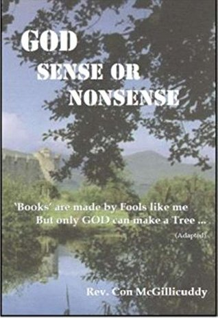 GOD Sense or Nonsense: Books are made by Fools like me, But only GOD can make a tree...