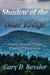 Shadow of the Blue Ridge by Gary D. Kessler